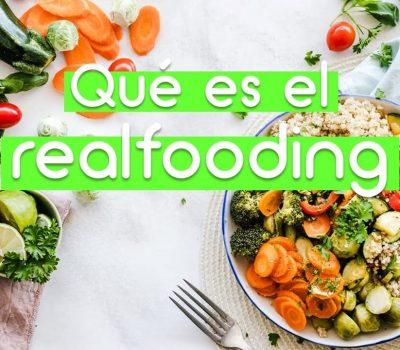 Qué es el Realfooding – La filosofía de alimentación Sostenible
